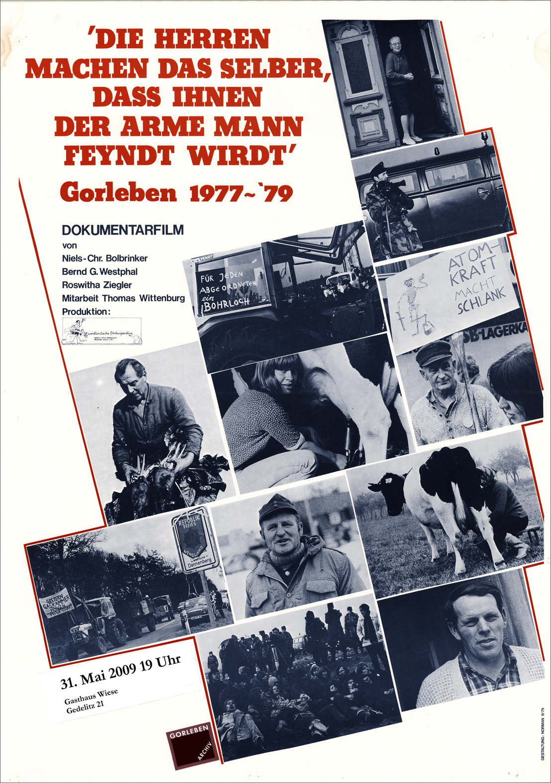 貧しい人がお偉方たちに敵意をもつように、お偉方たちの方からそう仕向けておいでになるのだ ゴアレーベン。1977-79年